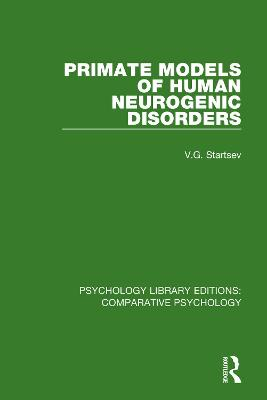Primate Models of Human Neurogenic Disorders by V.G. Startsev