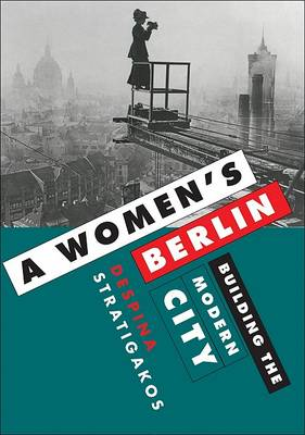 Women's Berlin by Despina Stratigakos