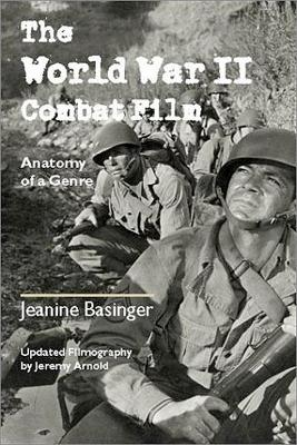 World War II Combat Film by Jeanine Basinger