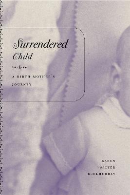 Surrendered Child by Karen Salyer McElmurray