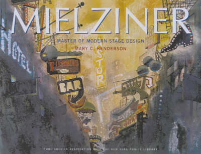 Mielziner: Master of Modern Stage Design by Mary C. Henderson