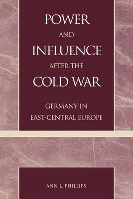 Power and Influence after the Cold War by Ann L. Phillips