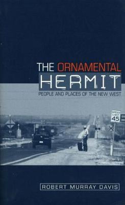 The Ornamental Hermit by Robert Murray Davis