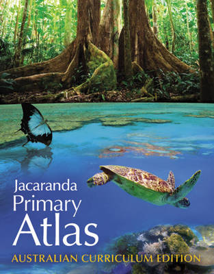 Jacaranda Primary Atlas Australian Curriculum Edition by Jacaranda