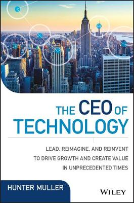 The CEO of Technology by Hunter Muller