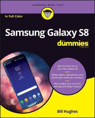 Samsung Galaxy S8 For Dummies by Bill Hughes