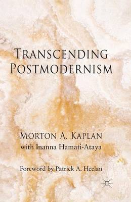 Transcending Postmodernism by Morton A. Kaplan