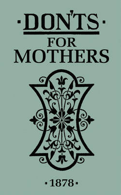 Don'ts for Mothers by