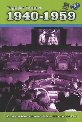 Popular Culture: 1940-1959 by Nick Hunter