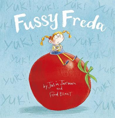 Fussy Freda by Julia Jarman