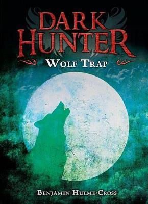 Wolf Trap by Benjamin Hulme-Cross