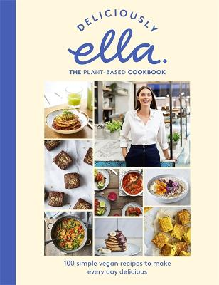 Deliciously Ella: The Cookbook by Ella Mills (Woodward)