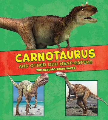 Carnotaurus and Other Odd Meat-Eaters by Janet Riehecky