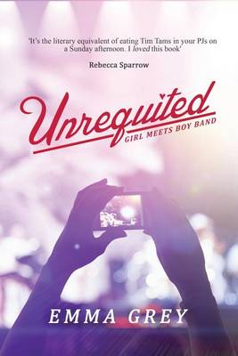 Unrequited: Girl Meets Boy Band by Emma Grey