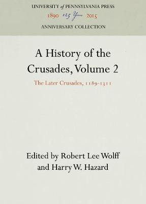 A History of the Crusades, Volume 2 by Robert Lee Wolff