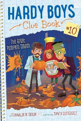 The Great Pumpkin Smash by Franklin  W. Dixon