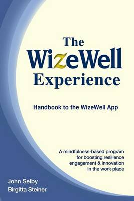 The Wizewell Experience by John Selby