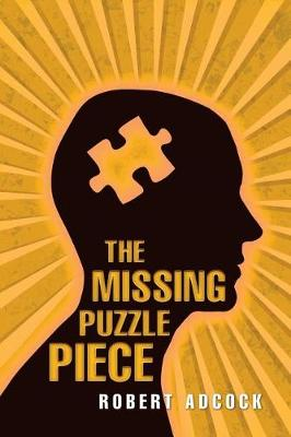 The Missing Puzzle Piece by Robert Adcock