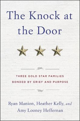 The Knock at the Door: Three Gold Star Families Bonded by Grief and Purpose book