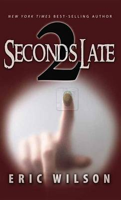 2 Seconds Late by Eric Wilson