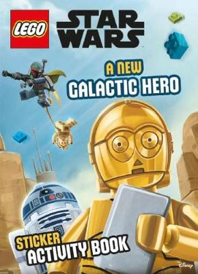 LEGO Star Wars A New Galactic Hero Sticker Activity Book book