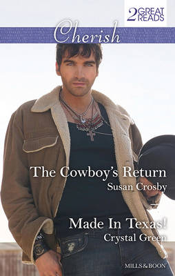 The Cowboy's Return/made In Texas! by Crosby, Crystal Green Susan