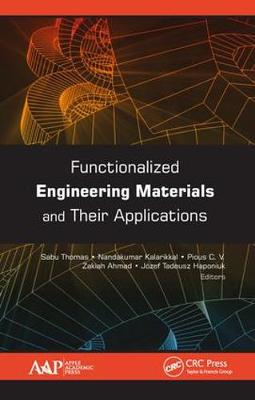 Functionalized Engineering Materials and Their Applications by Sabu Thomas