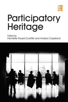 Participatory Heritage by Henriette Roued-Cunliffe