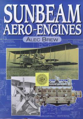 Sunbeam Aero-engines by Alec Brew