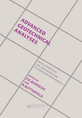 Advanced Geotechnical Analyses by P. K. Banerjee