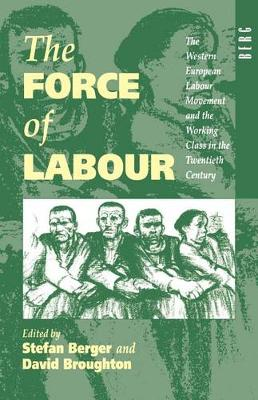 The Force of Labour by Prof. Stefan Berger