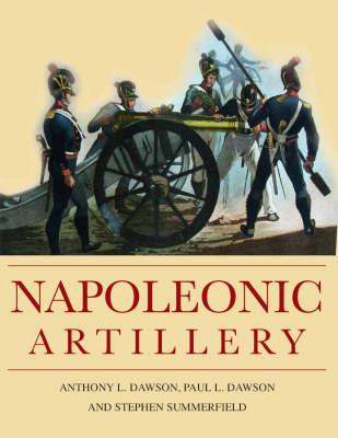 Napoleonic Artillery by Paul Dawson