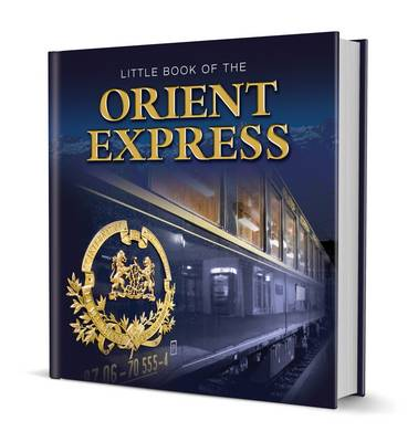 Little Book of the Orient Express by Andrew O'Brien