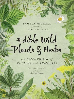 Edible Wild Plants and Herbs by Pamela Michael