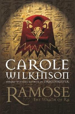 Ramose: Wrath Of Ra by Carole Wilkinson