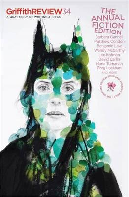 Griffith Review 30: The Annual Fiction Edition by Julianne Schultz