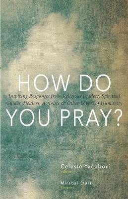 How Do You Pray? by Celeste Yacoboni
