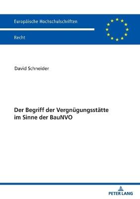 Der Begriff Der Vergnugungsstatte Im Sinne Der Baunvo by David Schneider