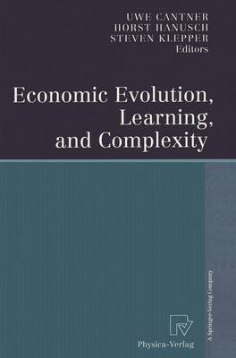 Economic Evolution, Learning, and Complexity by Uwe Cantner