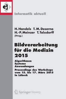Bildverarbeitung fur die Medizin 2015 by Heinz Handels