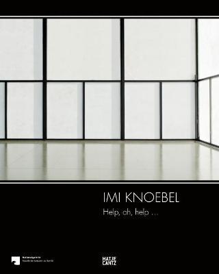 Imi Knoebel: Help, oh, help ... by Thilo Bock