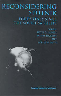 Reconsidering Sputnik: Forty Years Since the Soviet Satellite book