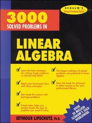 3,000 Solved Problems in Linear Algebra by Seymour Lipschutz