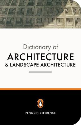 Penguin Dictionary of Architecture and Landscape Architecture by John Fleming