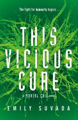 This Vicious Cure (Mortal Coil Book 3) by Emily Suvada