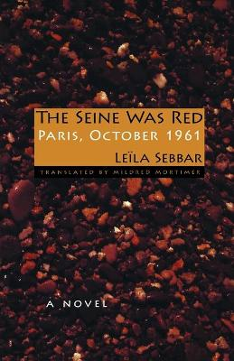 The Seine Was Red by Leila Sebbar