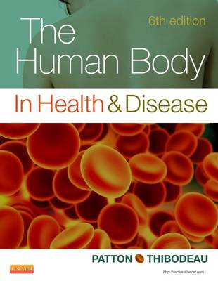 The Human Body in Health & Disease - Hardcover by Kevin T. Patton