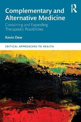 Complementary and Alternative Medicine: Containing and Expanding Therapeutic Possibilities book