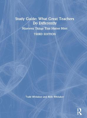 Study Guide: What Great Teachers Do Differently: Nineteen Things That Matter Most by Todd Whitaker