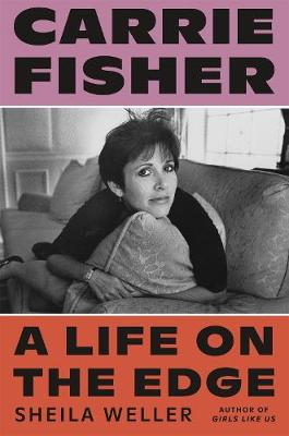 Carrie Fisher: A Life on the Edge book